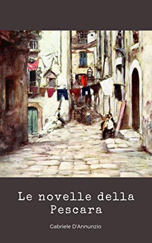 Le novelle della Pescara (Illustrato) (Italian Edition)