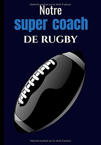 Notre super coach de rugby: Carnet de remerciements pour coach de rugby | format (17,8x25,4 cm) | 102 pages