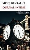 journal intime - Imene Bentalha: réflexions, une vision de vie positive et optimiste, format livre de poche (French Edition)
