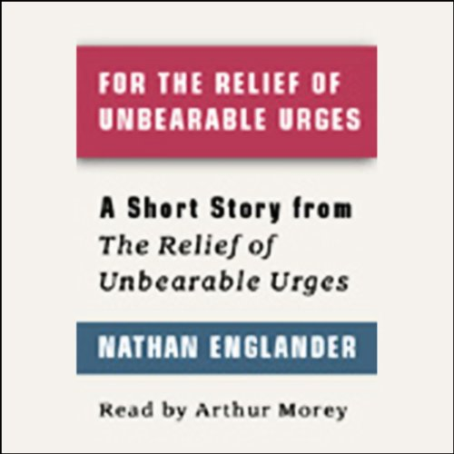 For the Relief of Unbearable Urges (Short Story) audiobook cover art
