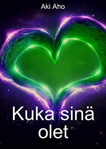 Kuka sinä olet (Finnish Edition)