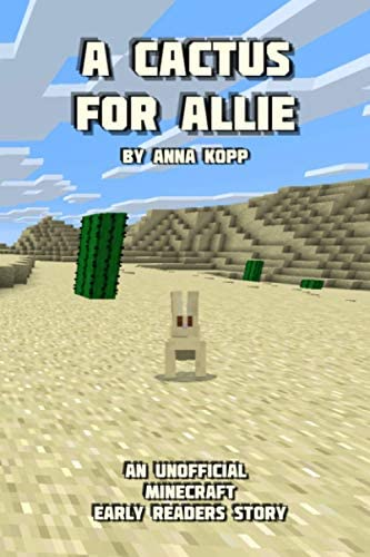 A Cactus For Allie An Unofficial Minecraft Story For Early Readers product image