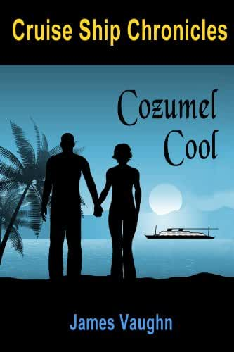 Cruise Ship Chronicles: Cozumel Cool (English Edition)