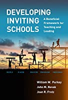 Developing Inviting Schools: A Beneficial Framework for Teaching and Leading