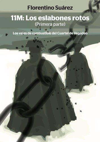Los vales de combustible del Cuartel de Vegadeo (11M: Los eslabones rotos nº 1)
