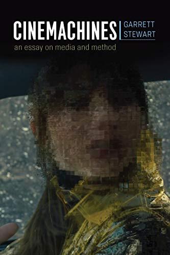 Cinemachines: An Essay on Media and Method by [Garrett Stewart]
