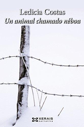Un animal chamado néboa (EDICIÓN LITERARIA - NARRATIVA E-book) (Galician Edition)