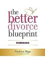 The Better Divorce Blueprint Workbook