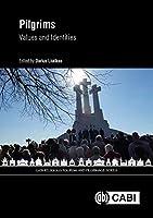 Pilgrims: Values and Identities (Cabi Religious Tourism and Pilgrimage)