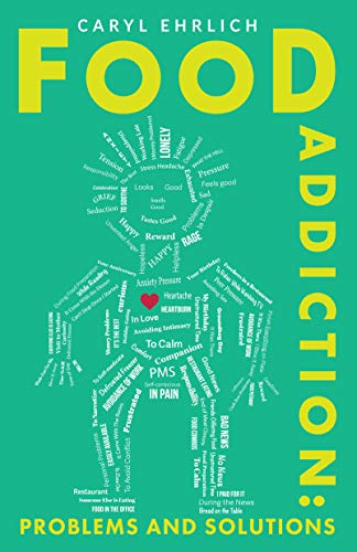 Food Addiction: Problems and Solutions (English Edition)