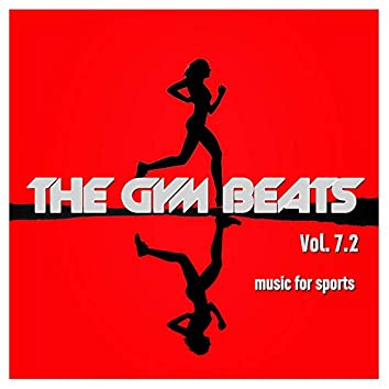 The Gym Beats, Vol. 7.2 (Music for Sports - 140 Bpm)
