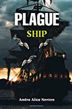 Plague Ship: Andre Alice Norton