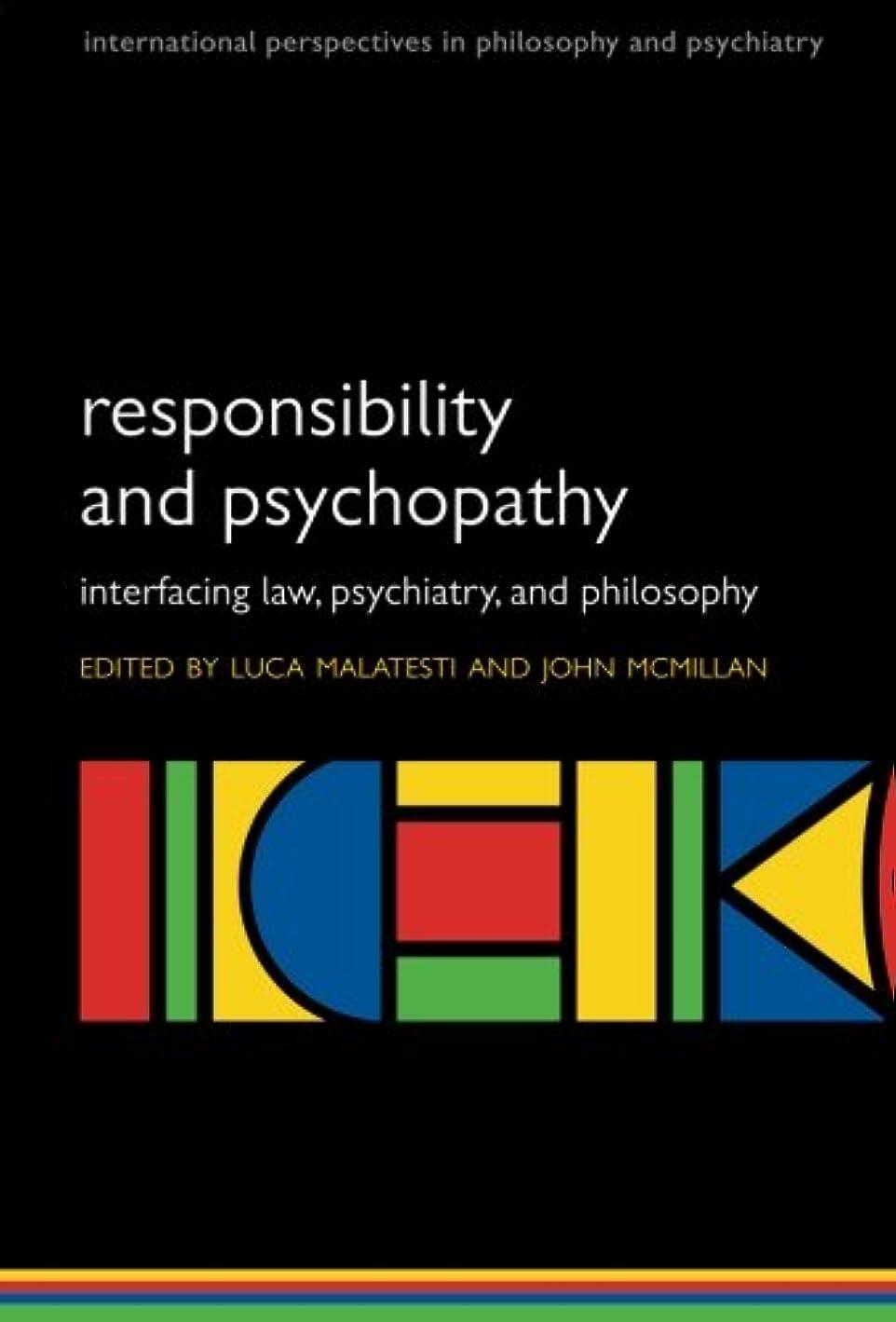 訴える品種朝ごはんResponsibility and Psychopathy: Interfacing Law, Psychiatry, and Philosophy (International Perspectives in Philosophy and Psychiatry)