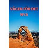 Vägen för det nya (Swedish Edition)