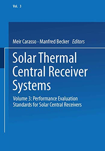Solar Thermal Central Receiver Systems: Volume 3: Performance Evaluation Standards for Solar Central Receivers