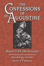 The Confessions of St. Augustine: Books I-IX (Selections) (Bks. I-IX)