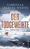 Der Todgeweihte: Kriminalroman (Ein Johan-Rokka-Krimi, Band 3) - Gabriella Ullberg Westin