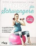 Fitness für Schwangere: Das perfekte Training zur Vorbereitung auf die Geburt und für die Rückbildung