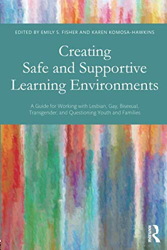 Creating Safe and Supportive Learning Environments