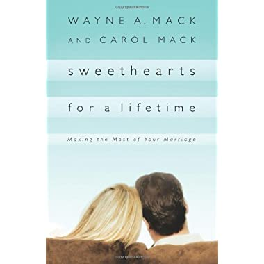 Sweethearts for a Lifetime: Making the Most of Your Marriage (Strength for Life)