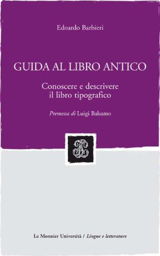 Guida al libro antico. Conoscere e descrivere il libro tipografico (Sintesi)