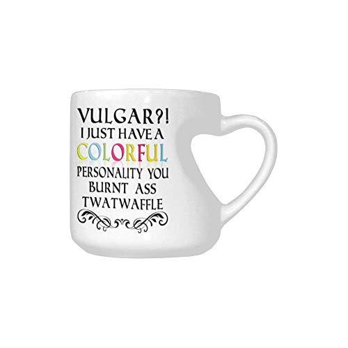 Funny Novelty Heart Shaped Mug - Vulgar i just have a Colorful personality you burnt ass twatwaffle Coffee Mug or Tea Cups 10.3 Ounce