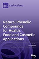Natural Phenolic Compounds for Health, Food and Cosmetic Applications