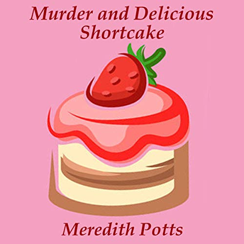 Murder and Delicious Shortcake cover art