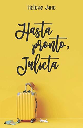 Hasta pronto Julieta: Libro 1 trilogía romántica 'Julieta'