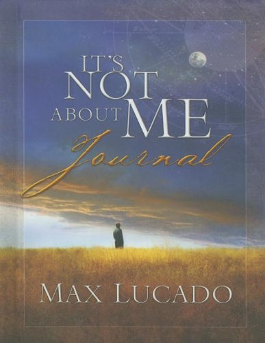 It's Not About Me Journal [Hardcover] Max Lucado