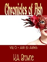 Ash to Ashes (Chronicles of Ash Book 0) (English Edition)