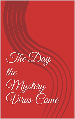 The Day the Mystery Virus Came (English Edition)
