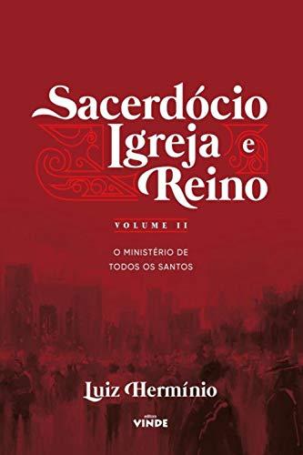 Sacerdócio Igreja e Reino - Volume II: O Ministério de Todos os Santos