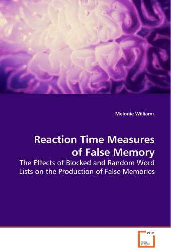 Reaction Time Measures of False Memory: The Effects of Blocked and Random Word Lists on the Production of  False Memories