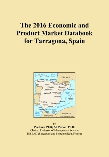 The 2016 Economic and Product Market Databook for Tarragona, Spain