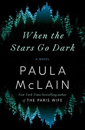 When the Stars Go Dark: A Novel by [Paula McLain]
