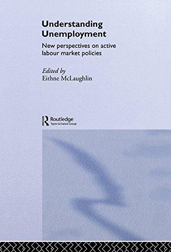 Understanding Unemployment: New Perspectives on Active Labour Market Policies