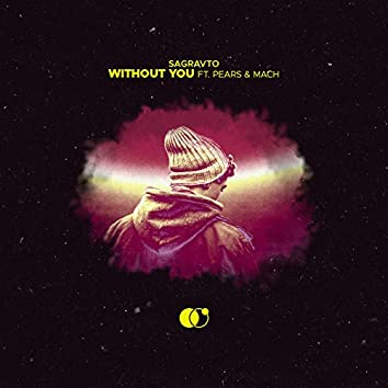 Without You (Feat. Pears & Mach)