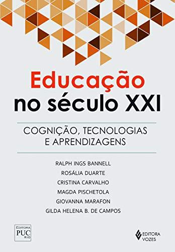 Educação no século XXI: Cognição, tecnologias e aprendizagens