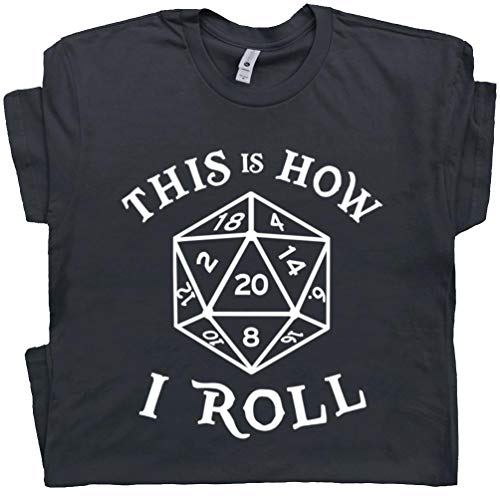 L - 20 Sided Dice T Shirt This is How I Roll Tee Dungeons D&D Master Magic and The Dragons Gathering RPG Gaming Black
