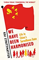 We have been harmonised: Life in China's Surveillance State
