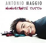 Nonostante Tutto by Antonio Maggio (2013-02-26)