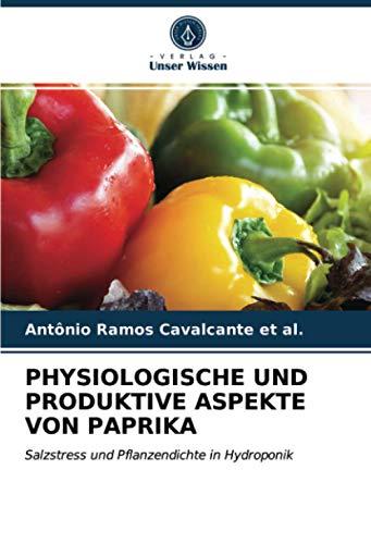 PHYSIOLOGISCHE UND PRODUKTIVE ASPEKTE VON PAPRIKA: Salzstress und Pflanzendichte in Hydroponik