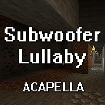 """Subwoofer Lullaby (A Cappella) [From """"Minecraft""""]"""