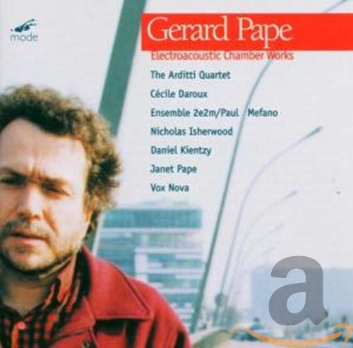 Arditti Quartet/Vox Nova/Pape - Electro-Acoustic Chamber Works: Tim