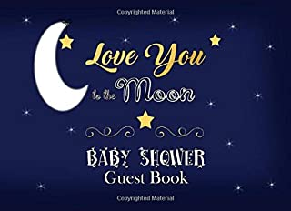 Love You to the Moon Baby Shower Guest Book: Advice for Parents and Gift Log, Gender Neutral Navy Blue