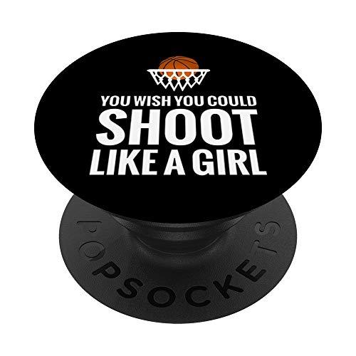 You Wish You Could Shoot Like A Girl Basketball PopSockets PopGrip: Impugnatura per Telefoni Cellulari e Tablet Intercambiabile