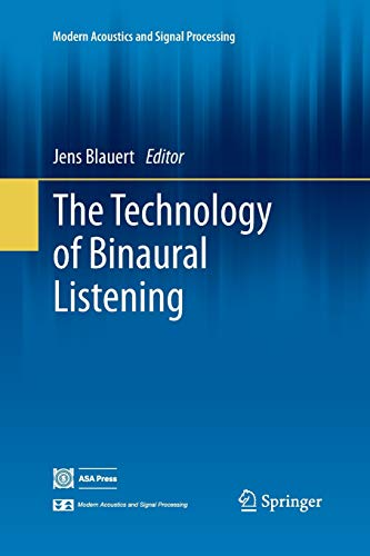 The Technology of Binaural Listening (Modern Acoustics and Signal Processing)