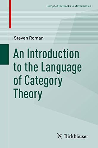 An Introduction to the Language of Category Theory (Compact Textbooks in Mathematics)