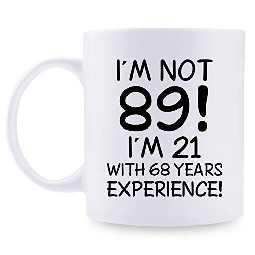No SOY 89 TENGO 21 CON 68 AÑOS DE EXPERIENCIA Tazas de café - Taza de regalos de cumpleaños número 89 - 11 oz Regalos de cumpleaños número 89 para mamá, ella, hermana, mejores amigos, novia, e